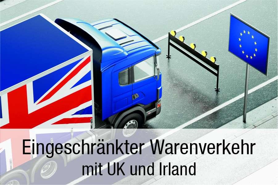 Einschränkungen im Warenverkehr mit UK und Irland